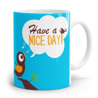 Sprüchetasse - Have a Nice Day