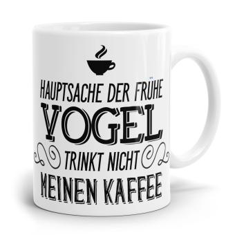 Sprüchetasse - Frühe Vogel