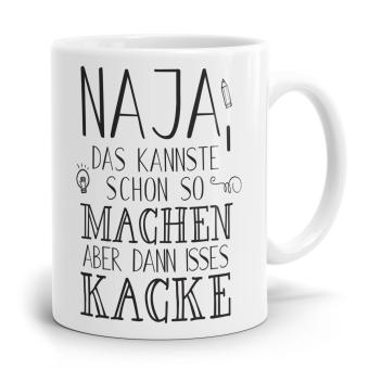 Sprüchetasse - Isses halt Kacke