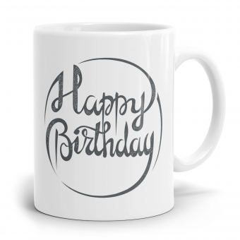 Sprüchetasse - Happy Birthday