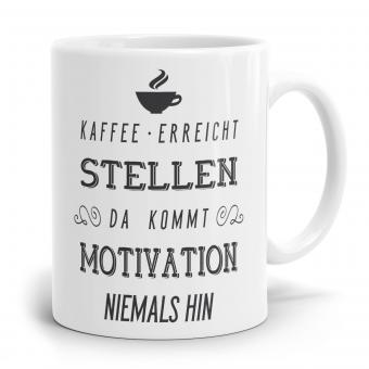 Sprüchetasse - Kaffee erreicht stellen