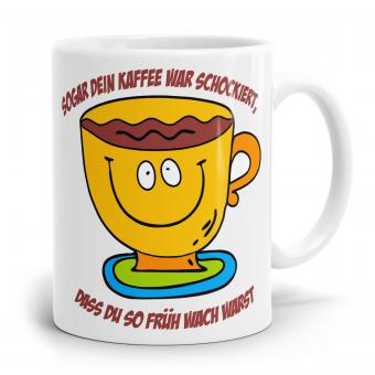 Sprüchetasse - Kaffee war schockiert