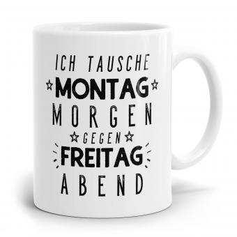 Sprüchetasse - Tausche Montag