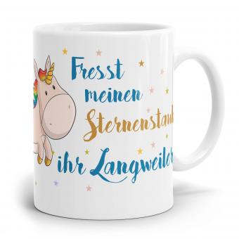 """Einhorn Tasse """"Fresst meinen Sternenstaub ihr Langweiler"""""""