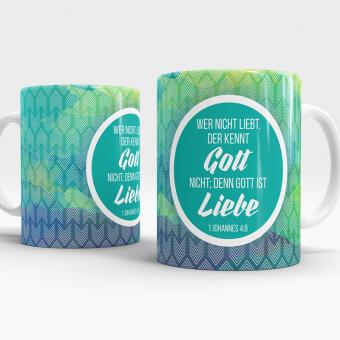 Tasse Religion Wer nicht liebt, kennt Gott nicht