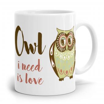 Eulen Tasse - Owl i need is Love